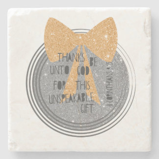 Thanks be unto God for this unspeakable gift Stone Coaster