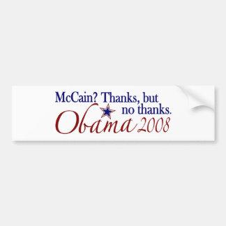 Thanks but no thanks (Obama 2008) Bumper Sticker