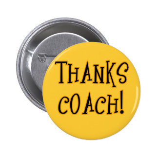 THANKS COACH! Tshirt or Gift Product Pin