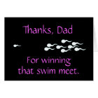 Thanks, Dad...For Winning That Swim Meet Card