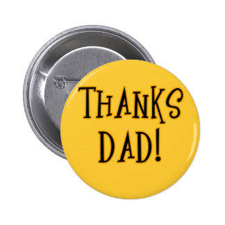 THANKS DAD! Tshirt or Gift Product Pins