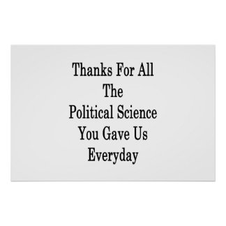 Thanks For All The Political Science You Gave Us E Poster
