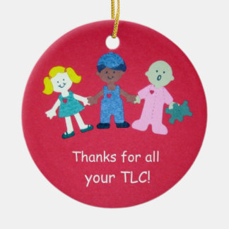 Thanks for all your TLC Ceramic Ornament