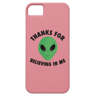 Thanks For Believing in Me (Alien) iPhone 5 Covers