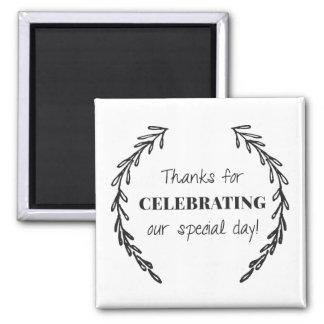 Thanks for Celebrating Wedding Favor Square Magnet