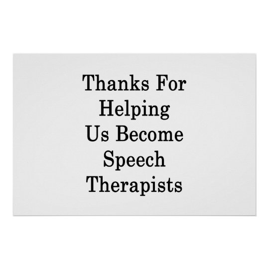 Thanks For Helping Us Become Speech Therapists Poster