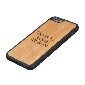 Thanks For Letting Me Share Carved® Cherry iPhone 6 Bumper