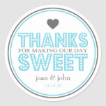 Thanks For Making Our Day Sweet (Blue / Gray) Round Sticker