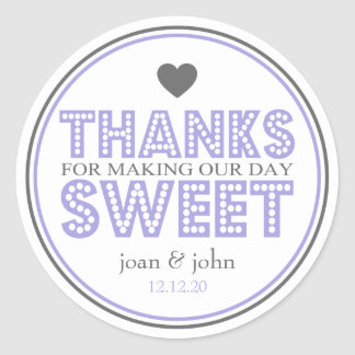 Thanks For Making Our Day Sweet (Purple / Gray) Round Sticker