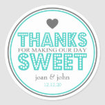 Thanks For Making Our Day Sweet (Teal / Gray) Round Sticker