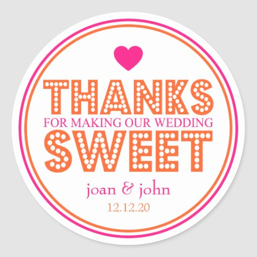 Thanks For Making Our Wedding Sweet (Pink/Orange) Stickers