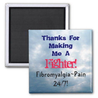Thanks For MakingMe A, Fighter!, Fibr... Magnet