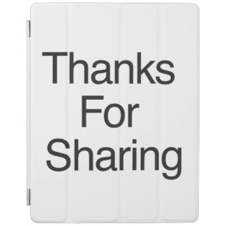 Thanks For Sharing iPad Cover