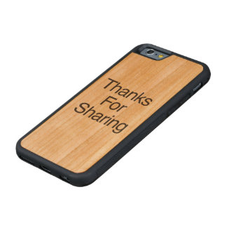 Thanks For Sharing Carved® Cherry iPhone 6 Bumper