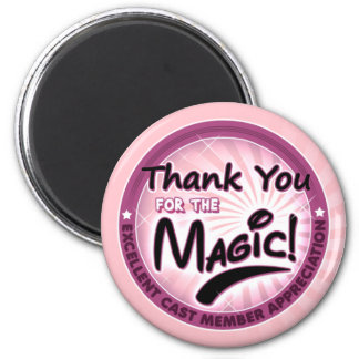 Thanks For the Magic - Cast Member Appreciation Magnet