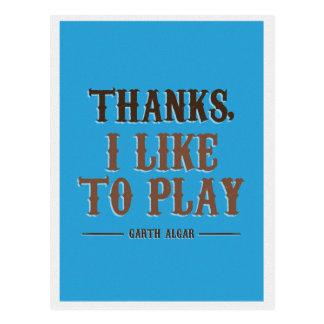 Thanks, I like to play Postcard