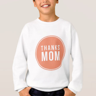 thanks-mom sweatshirt