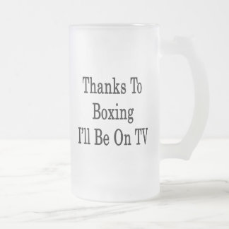 Thanks To Boxing I ll Be On TV Coffee Mugs