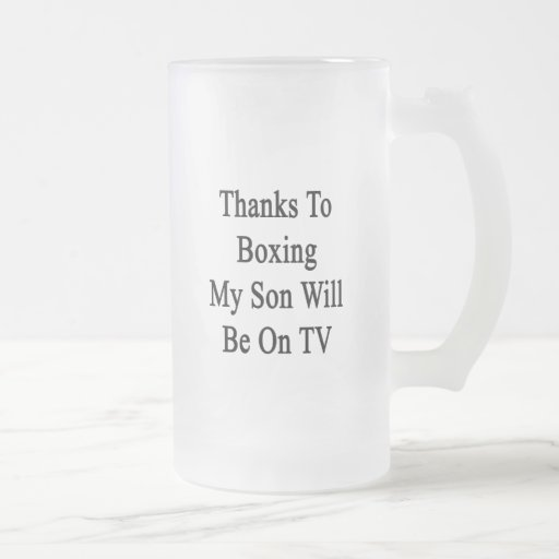 Thanks To Boxing My Son Will Be On TV Coffee Mugs