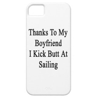 Thanks To My Boyfriend I Kick Butt At Sailing iPhone 5 Cases