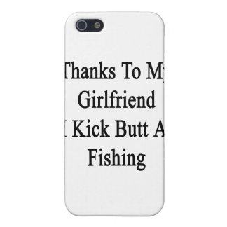Thanks To My Girlfriend I Kick Butt At Fishing iPhone 5 Case