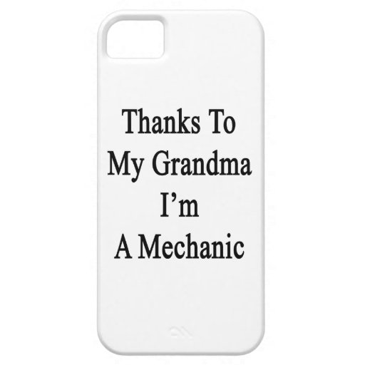 Thanks To My Grandma I'm A Mechanic iPhone 5/5S Cover