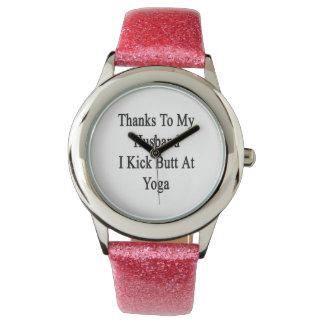 Thanks To My Husband I Kick Butt At Yoga Wrist Watch