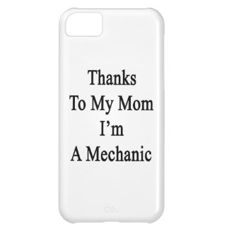 Thanks To My Mom I'm A Mechanic Cover For iPhone 5C