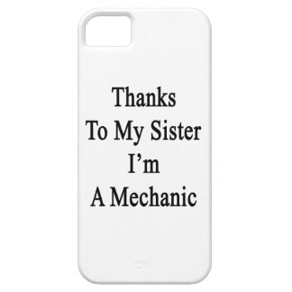 Thanks To My Sister I m A Mechanic Cover For iPhone 5/5S