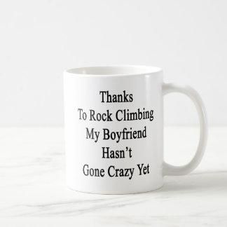 Thanks To Rock Climbing My Boyfriend Hasn't Gone C Coffee Mug
