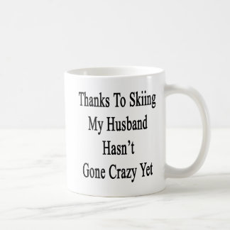 Thanks To Skiing My Husband Hasn't Gone Crazy Yet. Coffee Mug