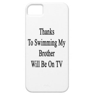 Thanks To Swimming My Brother Will Be On TV iPhone 5 Covers
