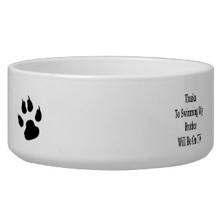 Thanks To Swimming My Brother Will Be On TV Pet Water Bowl