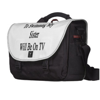 Thanks To Swimming My Sister Will Be On TV Laptop Computer Bag