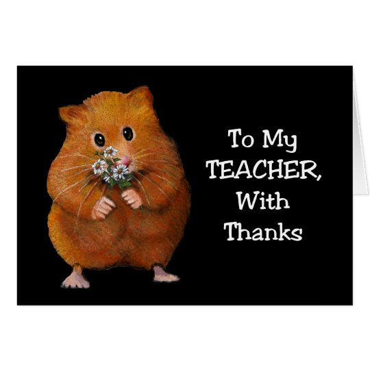 Thanks To Teacher: Hamster, Daisies: Art on Black Card