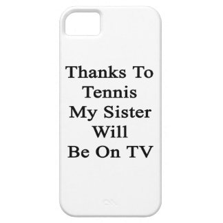 Thanks To Tennis My Sister Will Be On TV iPhone 5 Covers