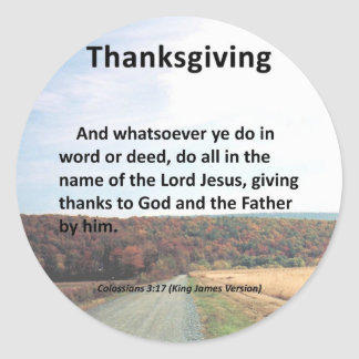Thanks to the Father Thanksgiving Colossians 3:17 Classic Round Sticker