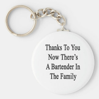 Thanks To You Now There's A Bartender In The Famil Basic Round Button Keychain