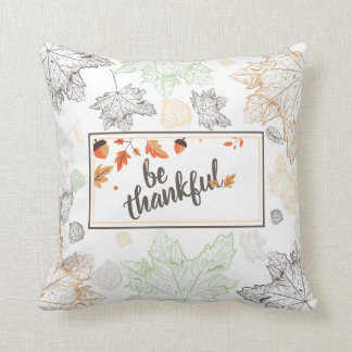 Thanksgiving Be Thankful Autumn Leaves Throw Pillow