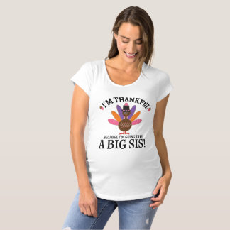 Thanksgiving Big Sis Announcement Turkey Maternity T-Shirt