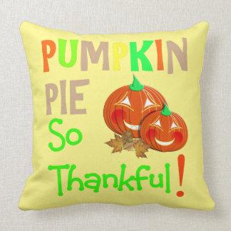 Thanksgiving Day Cute Pumpkin Pie Thankful Novelty Throw Pillow