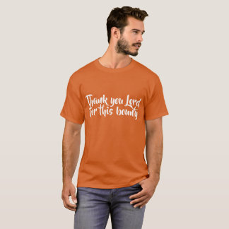 Thanksgiving day--thank you Lord for this bounty T-Shirt