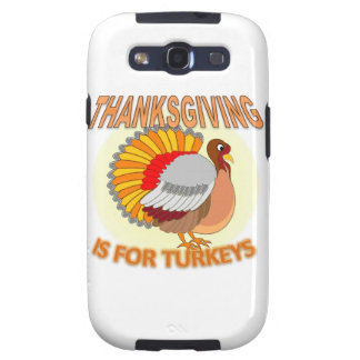 Thanksgiving Is For Turkeys Samsung Galaxy SIII Cover