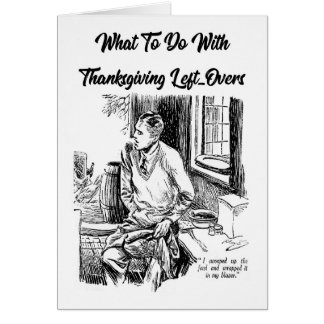 Thanksgiving Leftovers Card