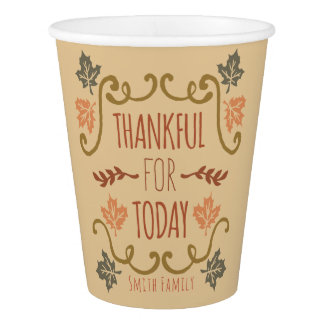 Thanksgiving. Thankful For Today. Paper Cup