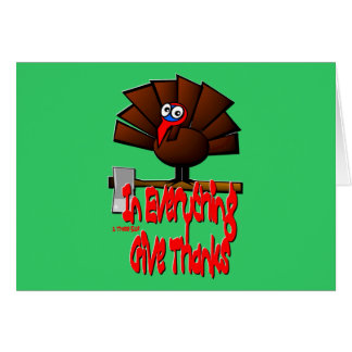 Thanksgiving Turkey - In EVERYTHING Give Thanks Greeting Cards