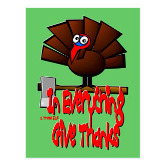 Thanksgiving Turkey - In EVERYTHING Give Thanks Postcard