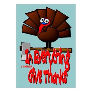 Thanksgiving Turkey - In EVERYTHING... Tract Card Business Cards