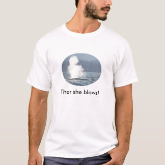 Thar she blows! T-Shirt