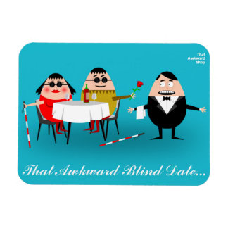 That Awkward Blind Date Magnet